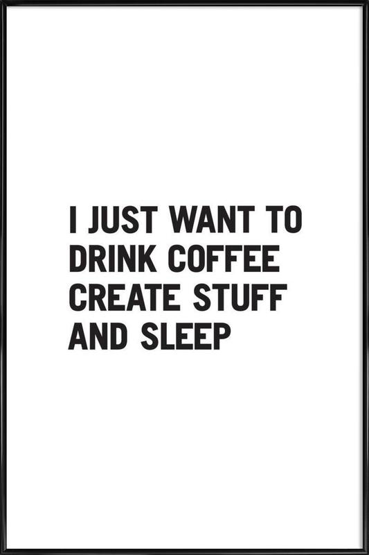 Coffee Create Sleep as Poster in Standard Frame | JUNIQE UK