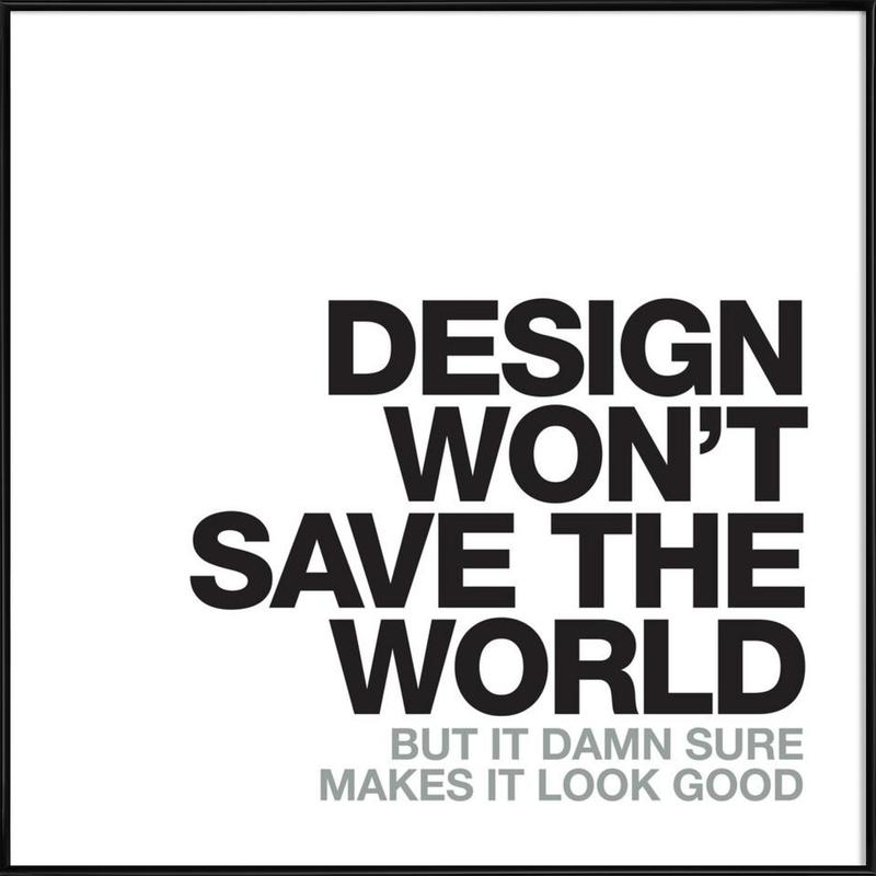 Design Won\'t Save as Poster in Standard Frame by WORDS BRAND™ | JUNIQE