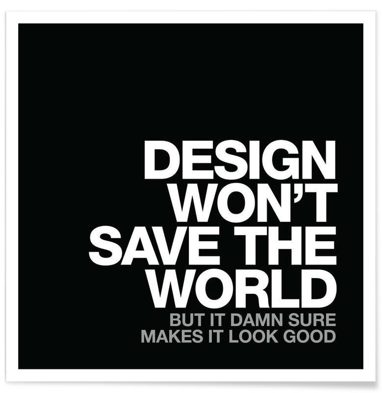 Design Wont Save White Als Poster Door Words Brand Juniqe