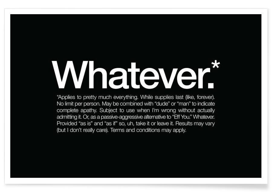 Whatever As Premium Poster By WORDS BRANDTM