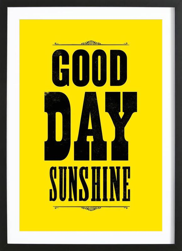Good Day Sunshine Dailymotion : Good day sunshine as poster in wooden frame juniqe