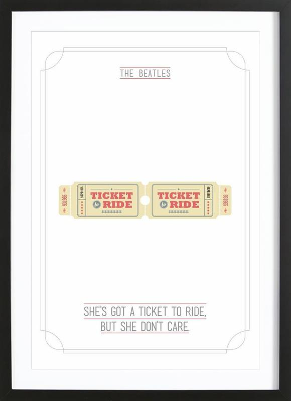 She\'s Got a Ticket to Ride as Poster in Wooden Frame | JUNIQE