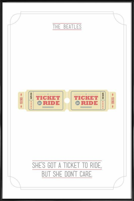 She\'s Got a Ticket to Ride as Poster in Standard Frame | JUNIQE
