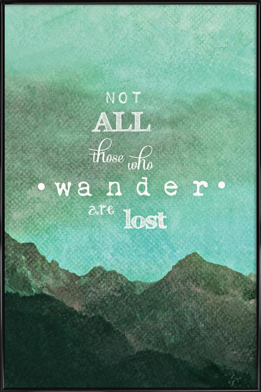 Not All Those Who Wander Are Lost As Poster In Standard Frame | JUNIQE