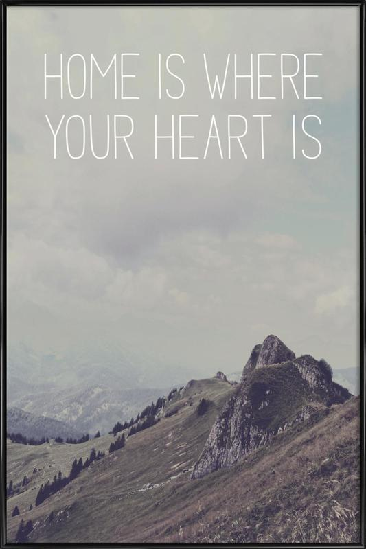 Home Is Where Your Heart Is as Poster in Standard Frame   JUNIQE