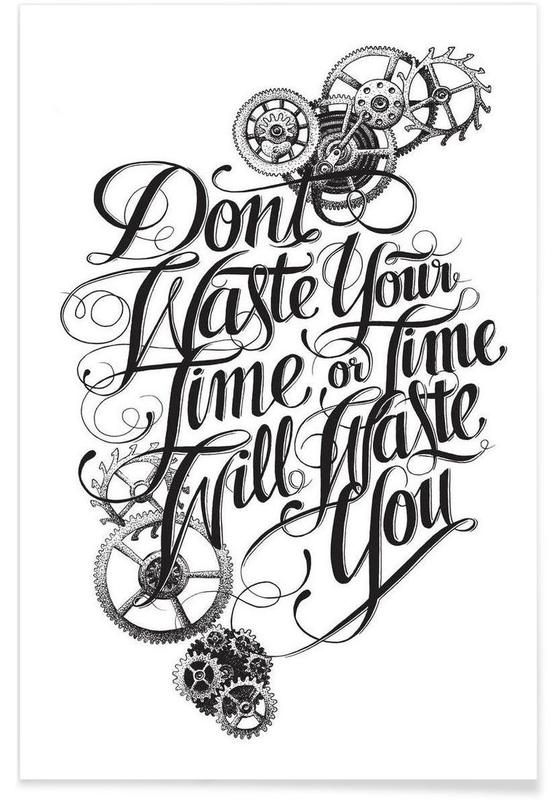 Don T Waste Hand Lettering Poster Juniqe