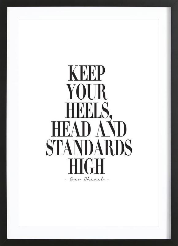 keep your heels head standards high als poster im holzrahmen juniqe. Black Bedroom Furniture Sets. Home Design Ideas