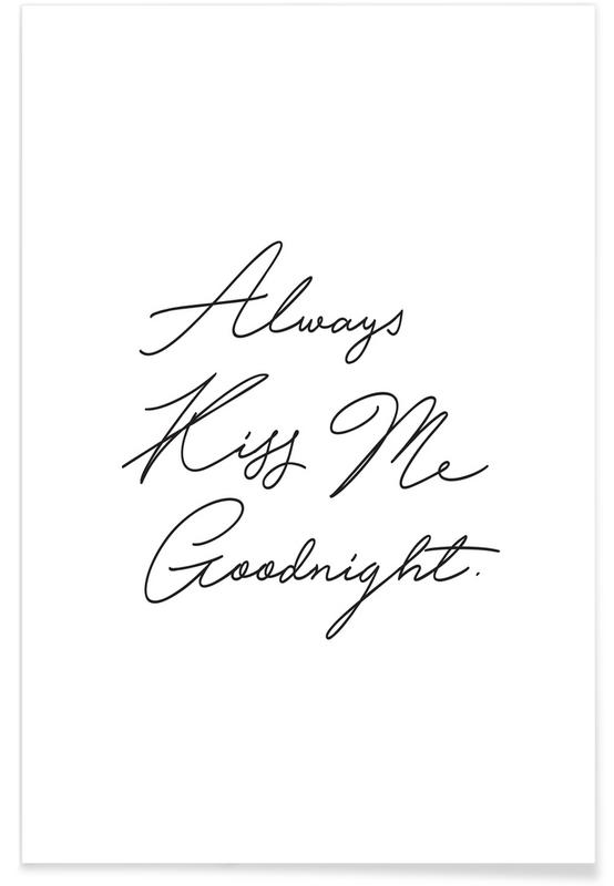 always kiss me goodnight als premium poster juniqe. Black Bedroom Furniture Sets. Home Design Ideas