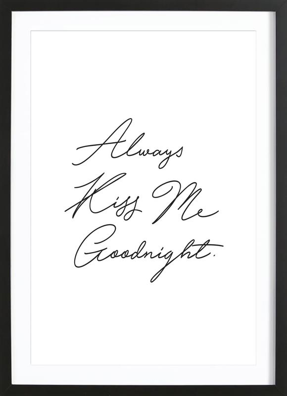 Always Kiss Me Goodnight as Poster in Wooden Frame | JUNIQE UK