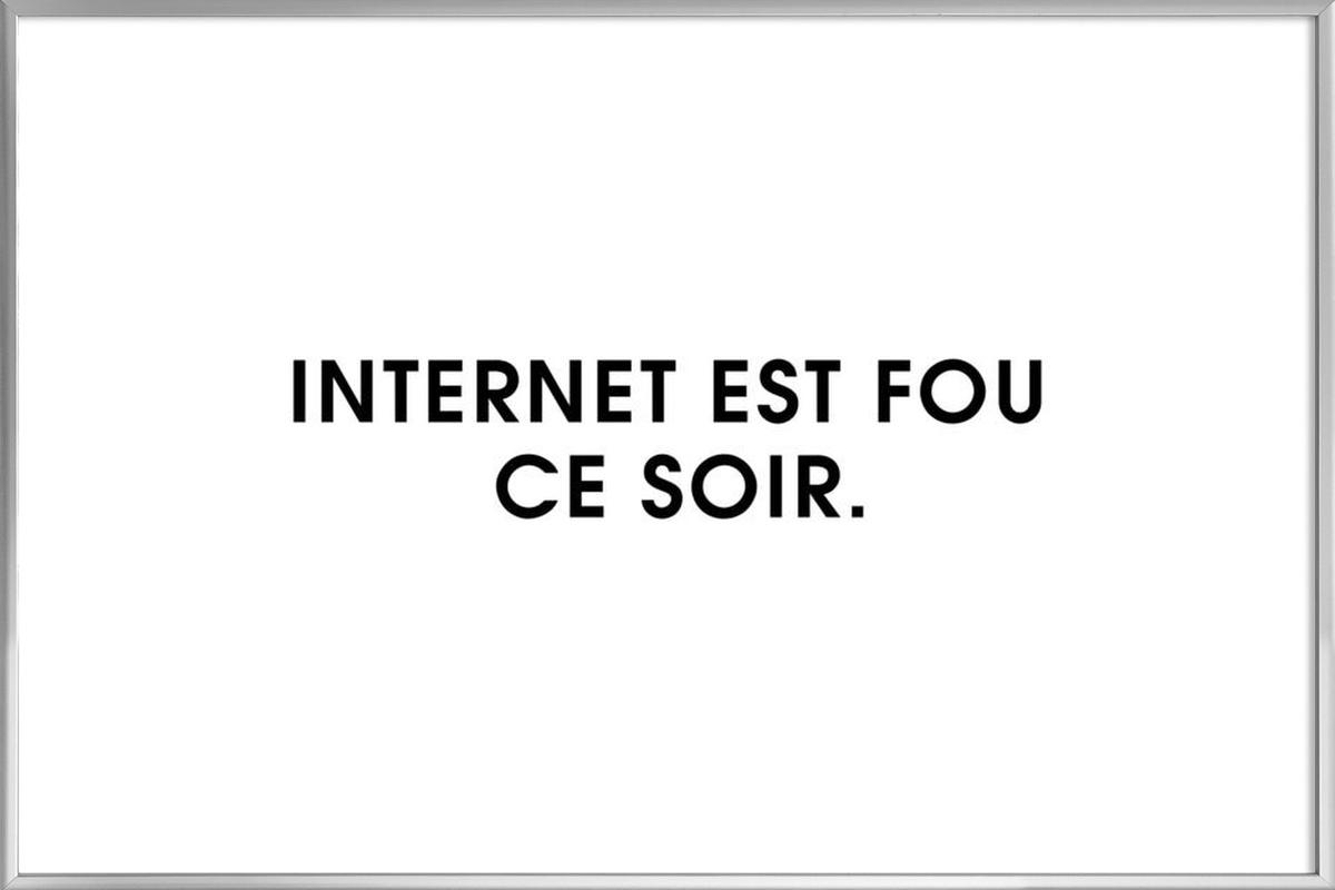 Internet est fou ce soir - White as Poster in Aluminium Frame | JUNIQE