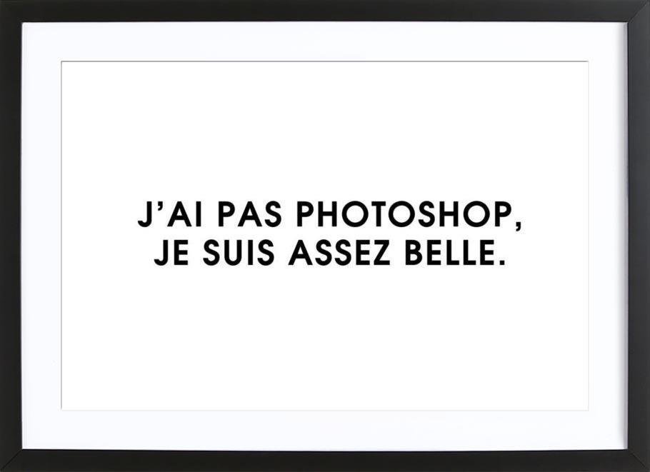 J\'ai pas photoshop, je suis assez belle - White als Poster im ...