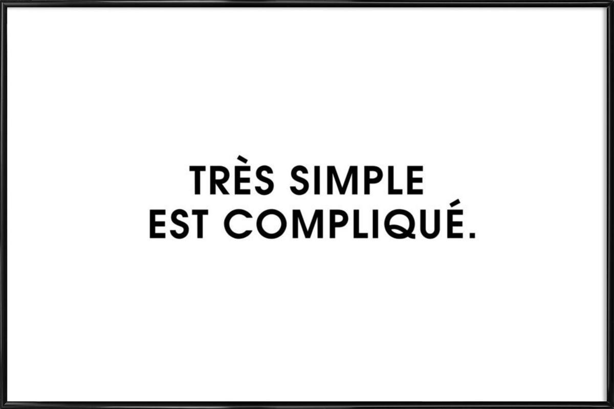 Très simple est compliqué - White as Poster in Standard Frame ...