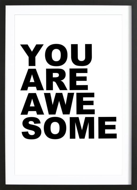 You Are Awesome as Poster in Wooden Frame by Cult Paper | JUNIQE