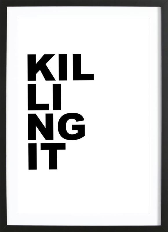 Killing It as Poster in Wooden Frame by Cult Paper   JUNIQE UK