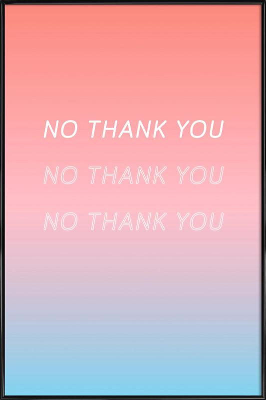 no thank you as poster in standard frame by oh darling juniqe