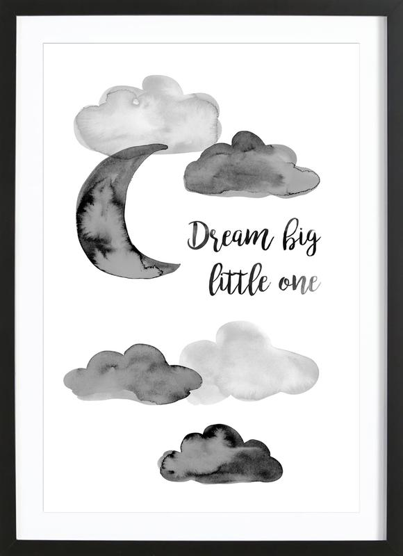 Dream Big Little One as Poster in Wooden Frame | JUNIQE