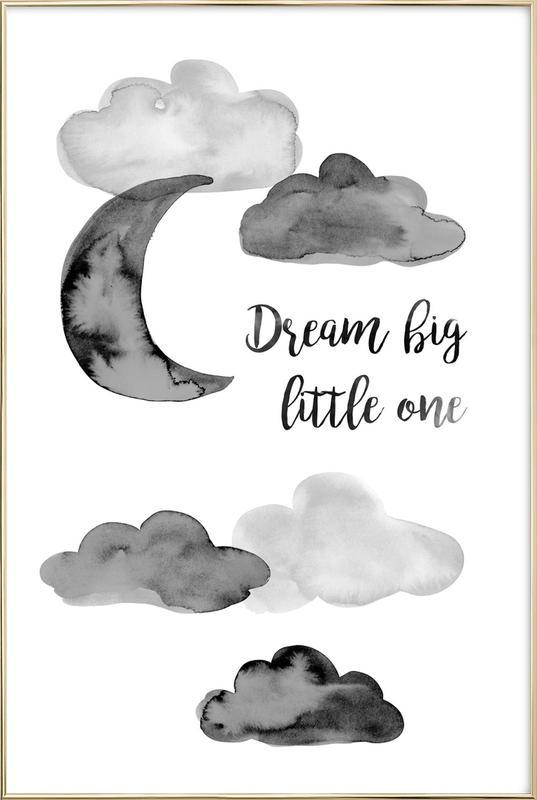 Dream Big Little One as Poster in Aluminium Frame | JUNIQE