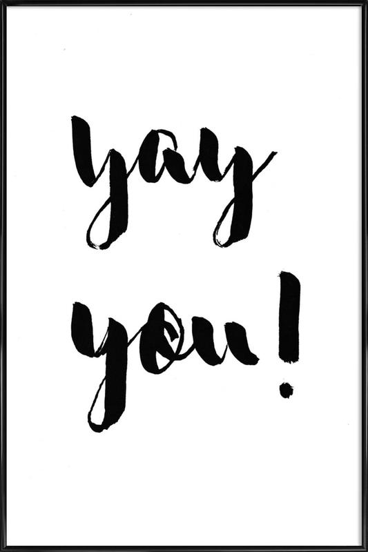 Yay You as Poster in Standard Frame by Brushmeetspaper | JUNIQE