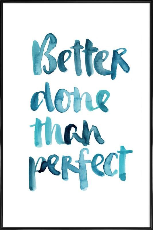 Better Done Than Perfect Als Poster Im Kunststoffrahmen Juniqe Ch