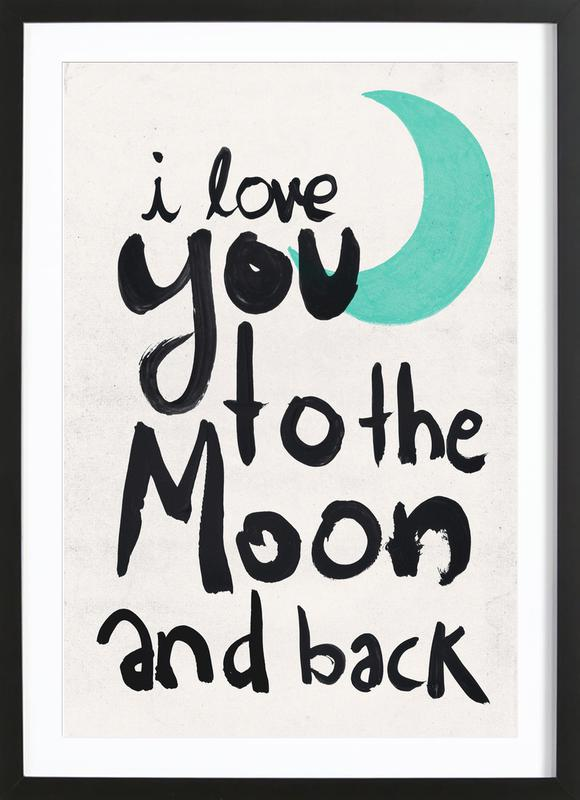 I Love You to the Moon as Poster in Wooden Frame by treechild ...
