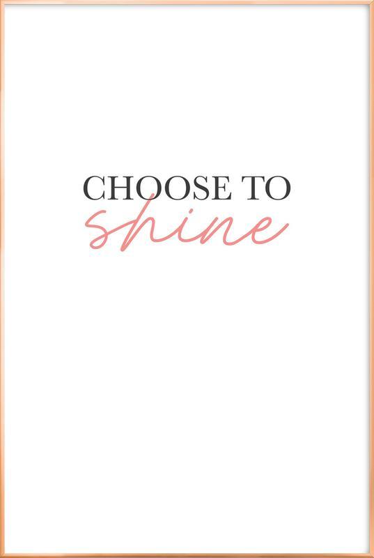 Choose To Shine as Poster in Aluminium Frame by JUNIQE | JUNIQE