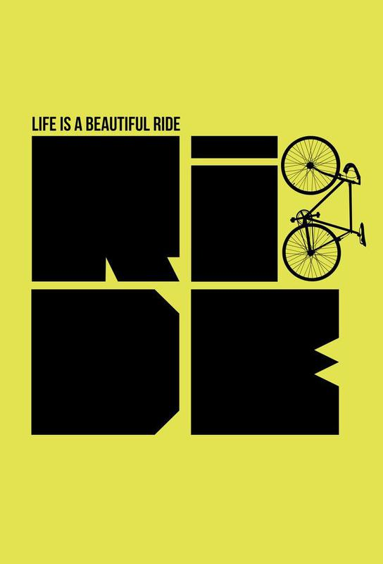 Life is a Ride Poster as Aluminium Print by Naxart | JUNIQE