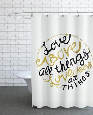 Love Above All Things As Shower Curtain By Pom Graphic Design