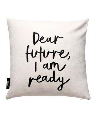 Dear Future I Am Ready Cushion Cover