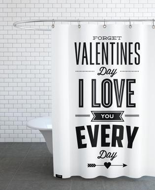 Forget Valentines Day As Shower Curtain By THE MOTIVATED TYPE