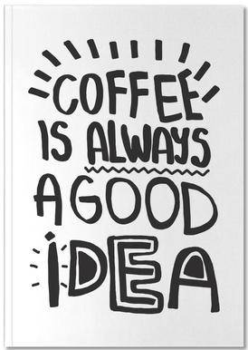 Coffee Is Always A Good Idea Notebook