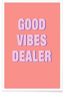 Good Vibes Dealer Poster