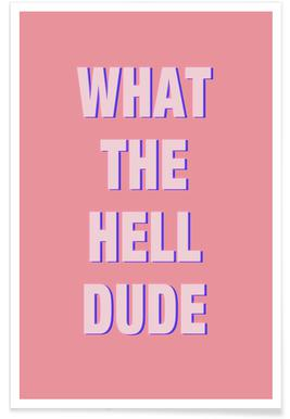 What the Hell Dude Poster