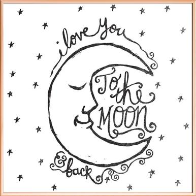 i love you to the moon & back as Poster in Standard Frame   JUNIQE