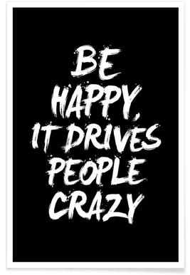 Be Happy It Drives People Crazy Plakat