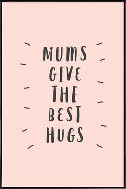Mums Give The Best Hugs ingelijste poster