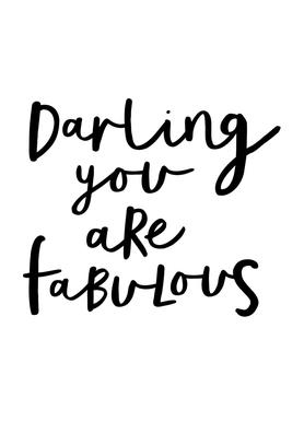 darling you are fabulous as poster by the motivated type juniqe