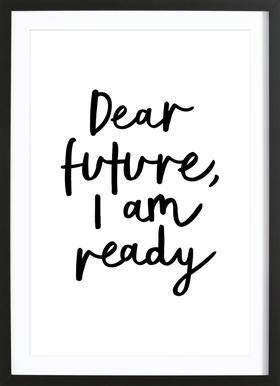Dear Future I Am Ready Affiche sous cadre en bois