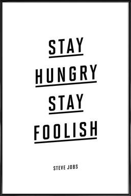 Stay Hungry Stay Foolish Steve Jobs Affiche sous cadre standard