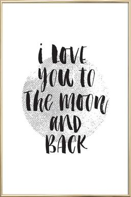 I Love You To The Moon And Back Als Poster In Kunststof Lijst Juniqe