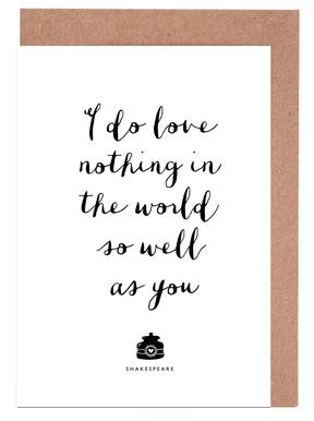 I Do Love Nothing In The World So Well As You cartes de vœux