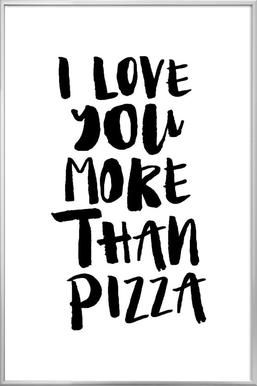 I Love You More Than Pizza Als Poster Door The Motivated Type Juniqe