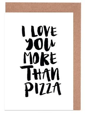 I Love You More Than Pizza cartes de vœux
