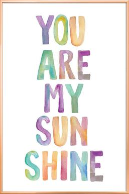 You Are My Sunshine Als Poster In Aluminium Lijst Juniqe
