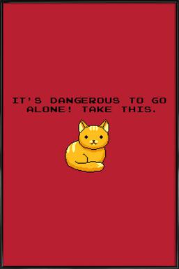 Its Dangerous To Go Alone Take This Cat Affiche sous cadre standard
