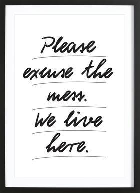 Excuse the mess affiche sous cadre en bois
