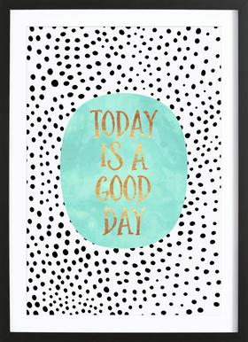 Today Is a Good Day Poster im Holzrahmen