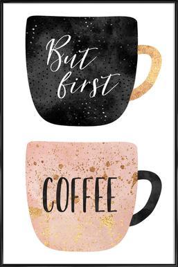 But First, Coffee affiche encadrée