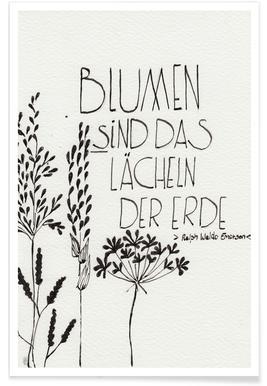 Blumen sind das Lächeln der Erde Poster