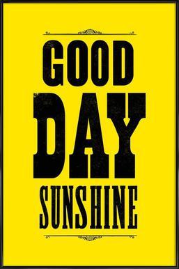 GOOD DAY SUNSHINE Poster im Kunststoffrahmen