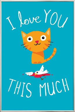 I Love You This Much affiche sous cadre en aluminium